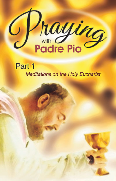 Praying with Padre Pio Part 1